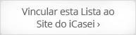 Vincular esta Lista ao Site do iCasei